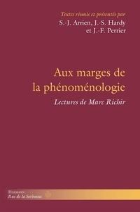 Sophie-Jan Arrien et Jean-Sébastien Hardy - Aux marges de la phénoménologie - Lectures de Marc Richir.