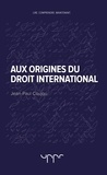 Jean-Paul Coujou - Aux origines du droit international.
