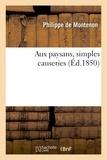 Philippe Montenon (de) - Aux paysans, simples causeries.