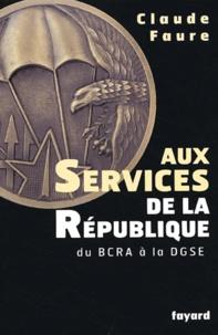 Aux services de la République - Du BCRA à la DGSE.pdf