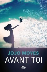 Jojo Moyes - Avant toi.