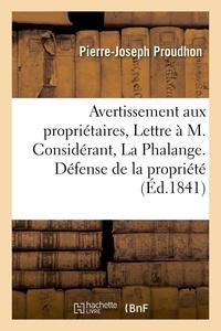 Pierre-Joseph Proudhon - Avertissement aux propriétaires, ou Lettre à M. Considérant, rédacteur de La Phalange.