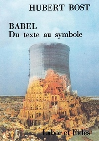 Hubert Bost - Babel - Du texte au symbole.