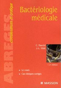 Charles Nauciel et Jean-Louis Vildé - Bactériologie médicale.