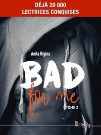 Anita Rigins - Bad for me - Tome 2.