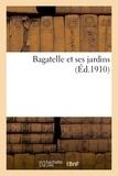 Jean-Claude-Nicolas Forestier - Bagatelle et ses jardins.