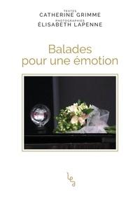 Catherine Grimme et Elisabeth Lapenne - Balades pour une émotion.