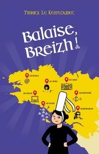 Yannick Le Kerploudec - Balaise, Breizh !.