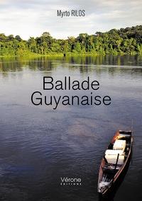 Myrto Rilos - Ballade guyanaise.