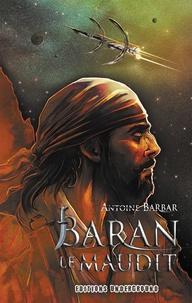 Antoine Barbar - Baran le maudit.