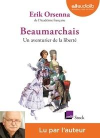 Erik Orsenna - Beaumarchais, un aventurier de la liberté. 1 CD audio MP3