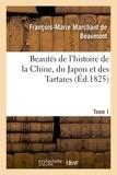 François-Marie Marchant de Beaumont - Beautés de l'histoire de la Chine, du Japon et des Tartares. Tome 1.