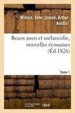 John Wilson - Beaux jours et mélancolie, nouvelles écossaises. Tome 1.