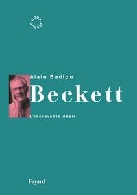 Alain Badiou - Beckett - L'increvable désir.
