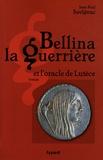 Jean-Paul Savignac - Bellina la Guerrière et l'oracle de Lutèce.