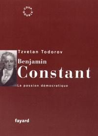 Tzvetan Todorov - Benjamin Constant - La passion démocratique.