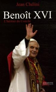 Jean Chélini - Benoît XVI - L'héritier du Concile.