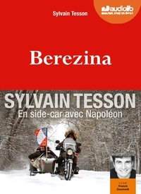 Sylvain Tesson - Berezina. 1 CD audio MP3