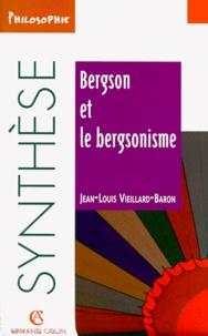 Jean-Louis Vieillard-Baron - Bergson et le bergsonisme.