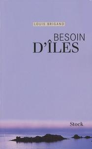 Louis Brigand - Besoin d'îles.