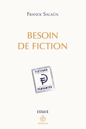 Franck Salaün - Besoin de fiction - Sur l'expérience littéraire de la pensée et le concept de fiction pensante.