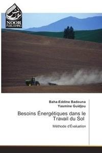 Baha-eddine Badouna - Besoins energetiques dans le Travail du Sol - Methode d'evaluation.
