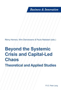 Rémy Herrera et Wim Dierckxsens - Beyond the Systemic Crisis and Capital-Led Chaos - Theoretical and Applied Studies.
