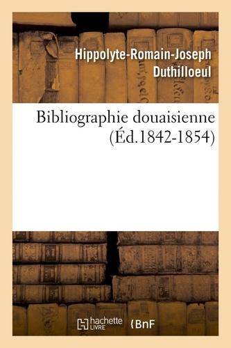 Bibliographie douaisienne (Éd.1842-1854)