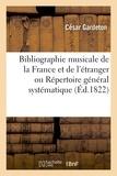César Gardeton - Bibliographie musicale de la France et de l'étranger ou Répertoire général systématique.