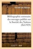 Des nations Société - Bibliographie sommaire des ouvrages publiés sur la Société des Nations.