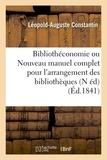 Léopold-Auguste Constantin - Bibliothéconomie ou Nouveau manuel complet pour l'arrangement des bibliothèques (N éd) (Éd.1841).