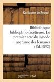 Reboul - Bibliothèque bibliophilo-facétieuse. Le premier acte du synode nocturne des lemanes 1ère Éd.