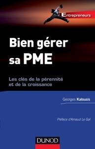 Georges Kalousis - Bien gérer sa PME - Les clés de la pérennité et de la croissance.