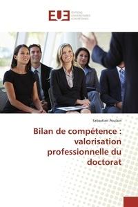 Sébastien Poulain - Bilan de compétence : valorisation professionnelle du doctorat.