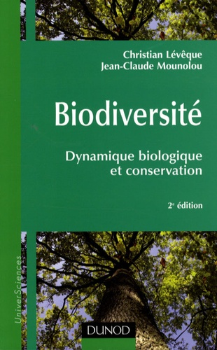 Jean-Claude Mounolou et Christian Lévêque - Biodiversité - Dynamique biologique et conservation.
