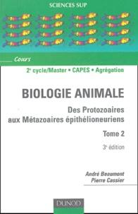 Pierre Cassier et André Beaumont - Biologie animale - Des protozoaires aux métazoaires épithélioneuriens, Tome 2.