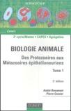 Pierre Cassier et André Beaumont - Biologie animale - Tome 1, Des protozaires aux méthazoaires épithélioneuriens.
