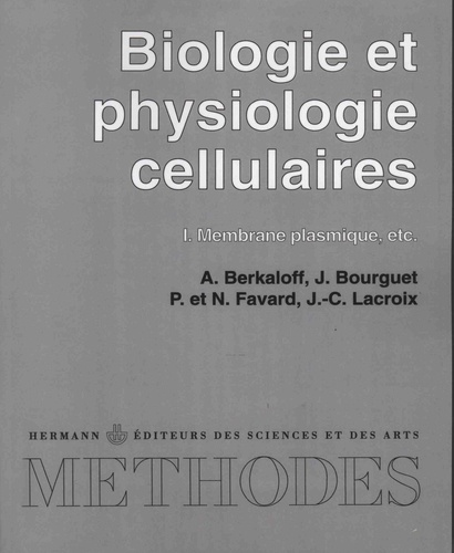 André Berkaloff et Jacques Bourguet - Biologie et physiologie cellulaires - Tome 1, Membrane plasmique, etc..