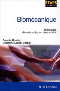 Francis Goubel et Ghislaine Lensel-Corbeil - Biomécanique - Eléments de mécanique musculaire.
