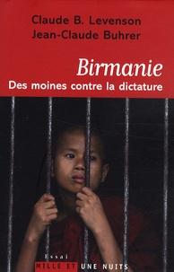 Claude Levenson et Jean-Claude Buhrer - Birmanie - Des moines contre la dictature.