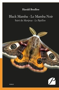 Harald Bredlow - Black Mamba - Le Mamba noir - Suivi de Mariposa - Le papillon.