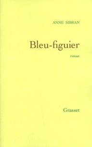 Anne Sibran - Bleu-figuier.