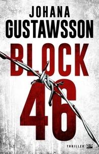 Johana Gustawsson - Block 46 - Une enquête d'Emily Roy et Alexis Castells.