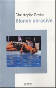 Christophe Paviot - Blonde abrasive.