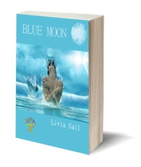 Livia Gail - Blue moon - A la découverte d'un nouveau monde.