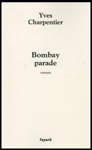 Yves Charpentier - Bombay parade.