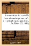 Delhomme - Bon instituteur ou La véritable instruction civique opposée à l'instruction civique de M. Paul Bert.