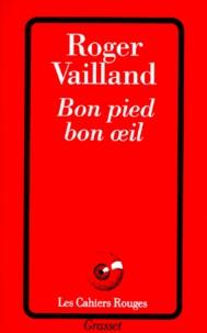 Roger Vailland - Bon pied bon oeil.