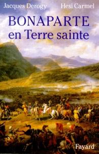 Hesi Carmel et Jacques Derogy - Bonaparte en Terre sainte.
