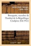 Georges Lacour-Gayet - Bonaparte, membre de l'Institut de la République Cisalpine.